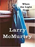 When the Light Goes, Larry McMurtry, 159722412X