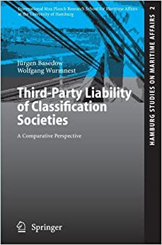 Book Third-Party Liability of Classification Societies: A Comparative Perspective (Hamburg Studies on Maritime Affairs) by J????rgen Basedow (2005-07-19)
