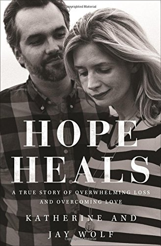 Hope Heals  A True Story Of Overwhelming Loss And An Overcoming Love