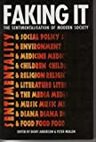 img - for Faking it: Sentimentalization of Modern Society book / textbook / text book