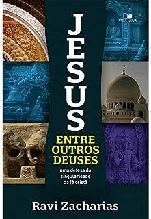 Jesus Entre Outros Deuses. Uma Defesa da Singularidade da Fé Cristã