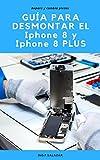 Guía Práctica para desmontar el iPhone 8: Repara y Cambia Piezas sin dañar el iPhone 8