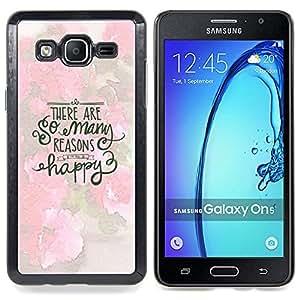 Qstar Arte & diseño plástico duro Fundas Cover Cubre Hard Case Cover para Samsung Galaxy On5 O5 (Molte ragioni Felice Rosa Bianca Testo Inspiring)
