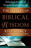 The Secrets of Biblical Wisdom, Kyle Searcy, 0800795342