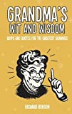 Grandma's Wit and Wisdom: Quips and Quotes for the Greatest Grannies
