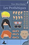 Les Prothetiques par Marchand