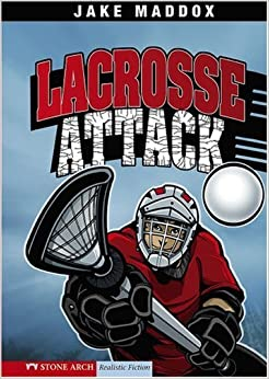 Lacrosse Attack by Maddox, Jake [Stone Arch Books,2008] (Paperback)