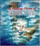 The Healing Power of Birth, Rima B. Star, 0935103015