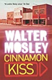 img - for Cinnamon Kiss by Walter Mosley (1-Nov-2006) Paperback book / textbook / text book