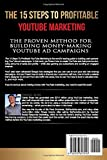 The 15 Steps To Profitable YouTube Marketing: The