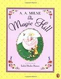 The Magic Hill, A. A. Milne, 0142300772