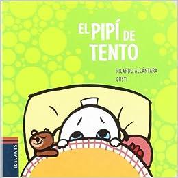 El pipi de Tento / Tentos Pee (El perrito Tento / Tento the ...