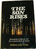 The Son Rises, William L. Craig, 0802479480
