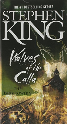 Wolves of the Calla (The Dark Tower, Book 5)