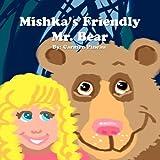 Mishka's Friendly Mr Bear, Carmen Pineau, 1451272294
