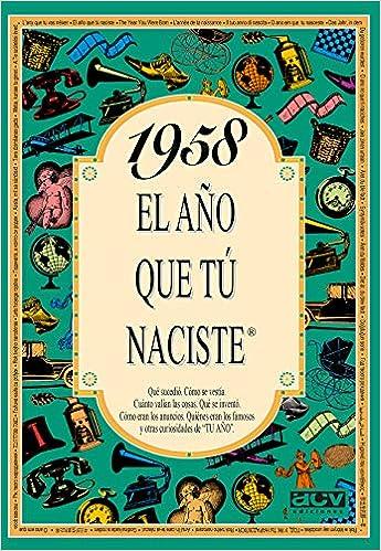 1958 EL AÑO QUE TU NACISTE (El año que tú naciste): Amazon ...