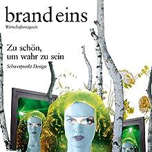 brand eins audio: Design Hörbuch von  brand eins Gesprochen von: Anna Doubek, Gerhart Hinze