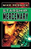 Starship: Mercenary (Starship, Book 3)