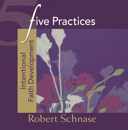 Five Practices - Intentional Faith Development (Five Practices of Fruitful Congregations Program Resources)