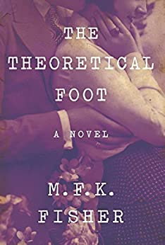 The Theoretical Foot by [Fisher, M. F. K.]