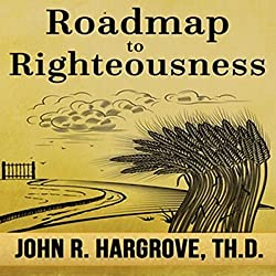 Roadmap to Righteousness