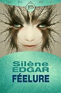 Féelure par Silène Edgar
