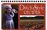 Dutch Style Recipes, Carol Van Klompenburg, Dorothy Crum, 1932043373