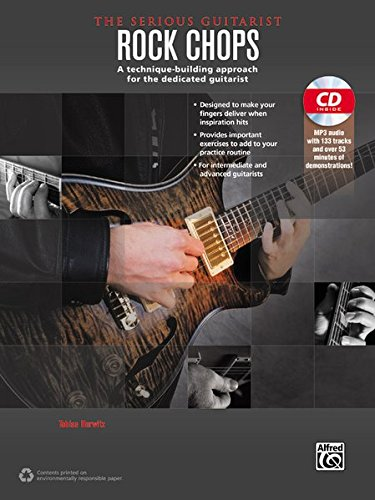 - The Serious Guitarist -- Rock Chops: A Technique-Building Approach for the Dedicated Guitarist, Book & MP3 CD