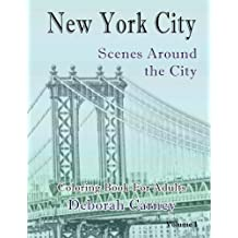 New York City Scenes Around the City V1: Coloring Book For Grown Ups (New York City Coloring Books for Adults) (Volume 1)