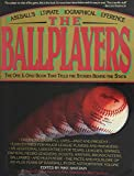 img - for The Ballplayers: Baseball's Ultimate Biographical Reference book / textbook / text book