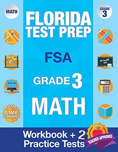 Pdf Teaching Florida Test Prep FSA Grade 3: Math Workbook & 2 FSA Practice Tests, 3rd Grade Math Workbooks Florida, FSA Practice Test Book Grade 3, FSA Test Grade ... Books (FSA Practice Test Books) (Volume 2)