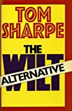 The Wilt Alternative, Tom Sharpe, 043645808X