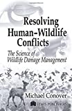Resolving Human-Wildlife Conflicts 1st Edition