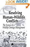 Resolving Human-Wildlife Conflicts: T...