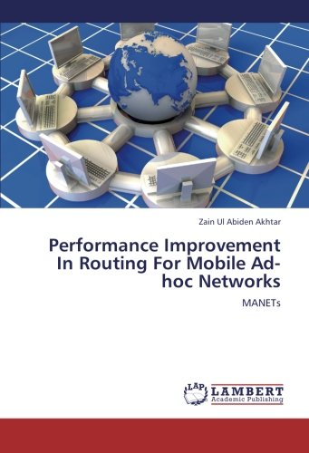 Read Online Performance Improvement In Routing  For  Mobile Ad-hoc Networks: MANETs pdf epub