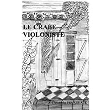 LE CRABE VIOLONISTE (French Edition)