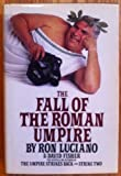 The Fall of the Roman Umpire, Ron Luciano and David Fisher, 0553051369