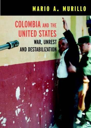 Colombia and the United States : War, Unrest, and Destabilization (Open Media Series) by Mario A. Murillo - Mall Colombia