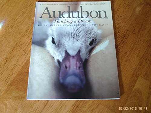 Audubon magazine, May/June 2005 Hatching a Dream Trumpeter Swans-Do they belong in the East?