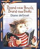 Brand-New Pencils, Brand-New Books, Diane Degroat, 006072613X