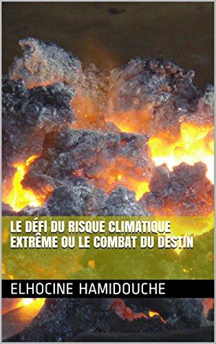 Le défi du risque climatique extrême ou le combat du destin (French Edition)