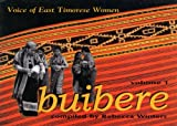 Front cover for the book Buibere : voice of East Timorese women by Rebecca Winters