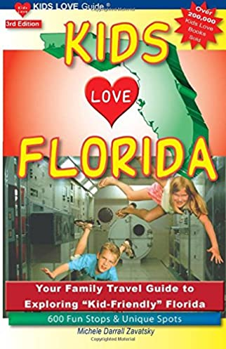 kids love florida 3rd edition your family travel guide to rh amazon com Florida Sunset Mapa Florida