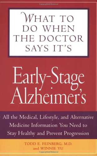 What To Do When The Doctor Says It's Early Stage Alzheimer's: All The Medical, Lifestyle, And Alternative Medicine Infor