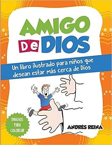 Amazoncom Amigo De Dios Un Libro Ilustrado Para Niños Que Desean