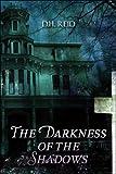 Darkness of the Shadows, D. Reid, 1424165490