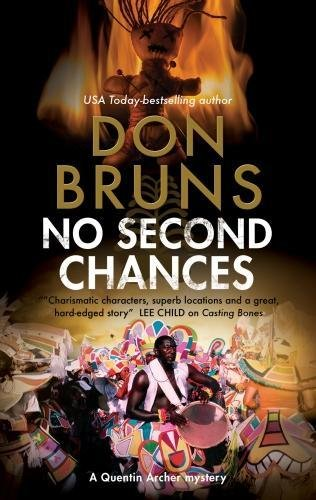 No Second Chances: A voodoo mystery set in New Orleans (A Quentin Archer Mystery), First World Publication