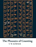 The Pleasures of Counting, T. W. Körner, 0521568234