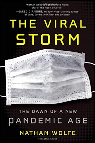 The Viral Storm: The Dawn of a New Pandemic Age: Amazon.es: Nathan Wolfe: Libros en idiomas extranjeros