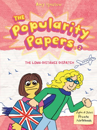 The Long-Distance Dispatch Between Lydia Goldblatt and Julie Graham-Chang (The Popularity Papers #2)